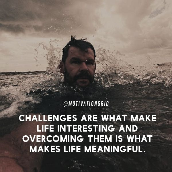 Challenges Are What Make Life Interesting Life Pinterest