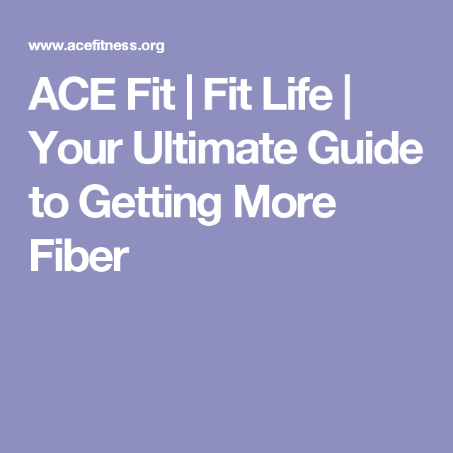 ACE Fit   Fit Life   Your Ultimate Guide to Getting More Fiber