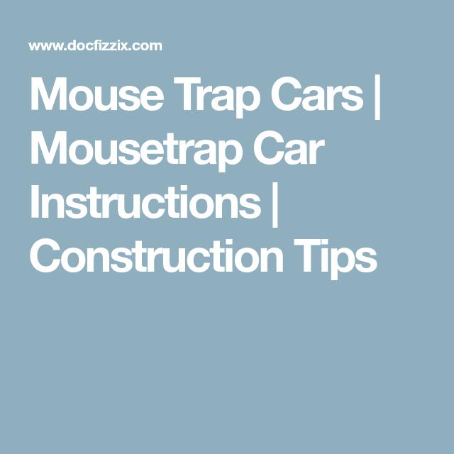 Mouse Trap Cars Mousetrap Car Instructions Construction Tips