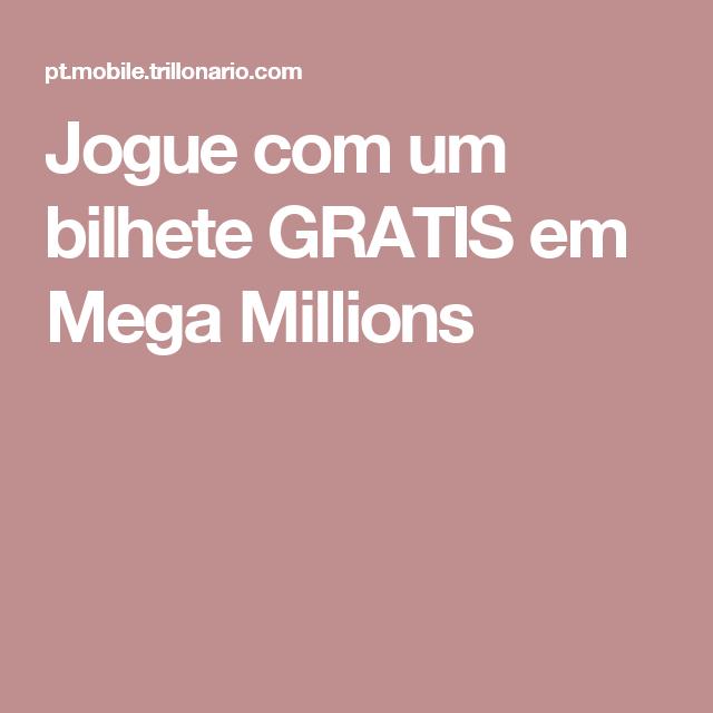 Jogue com um bilhete GRATIS em Mega Millions