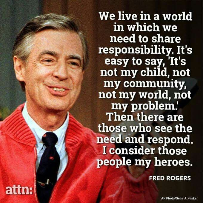 Humanitarian Mr Rogers Quote Tenth Quotes Fred Rogers