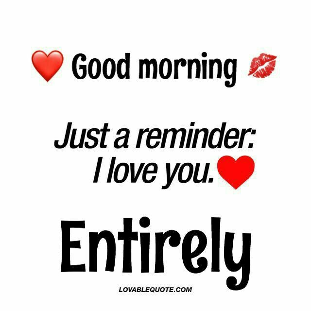 Hope You Have A Good Day Today Babe Morning Greetings Quotes Good Morning Quotes Morning Love Quotes