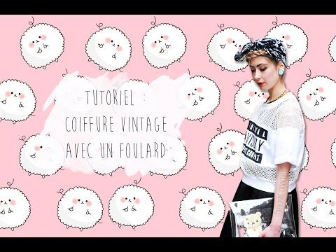 Tutoriel Coiffure Vintage Avec Un Foulard Youtube Tuto