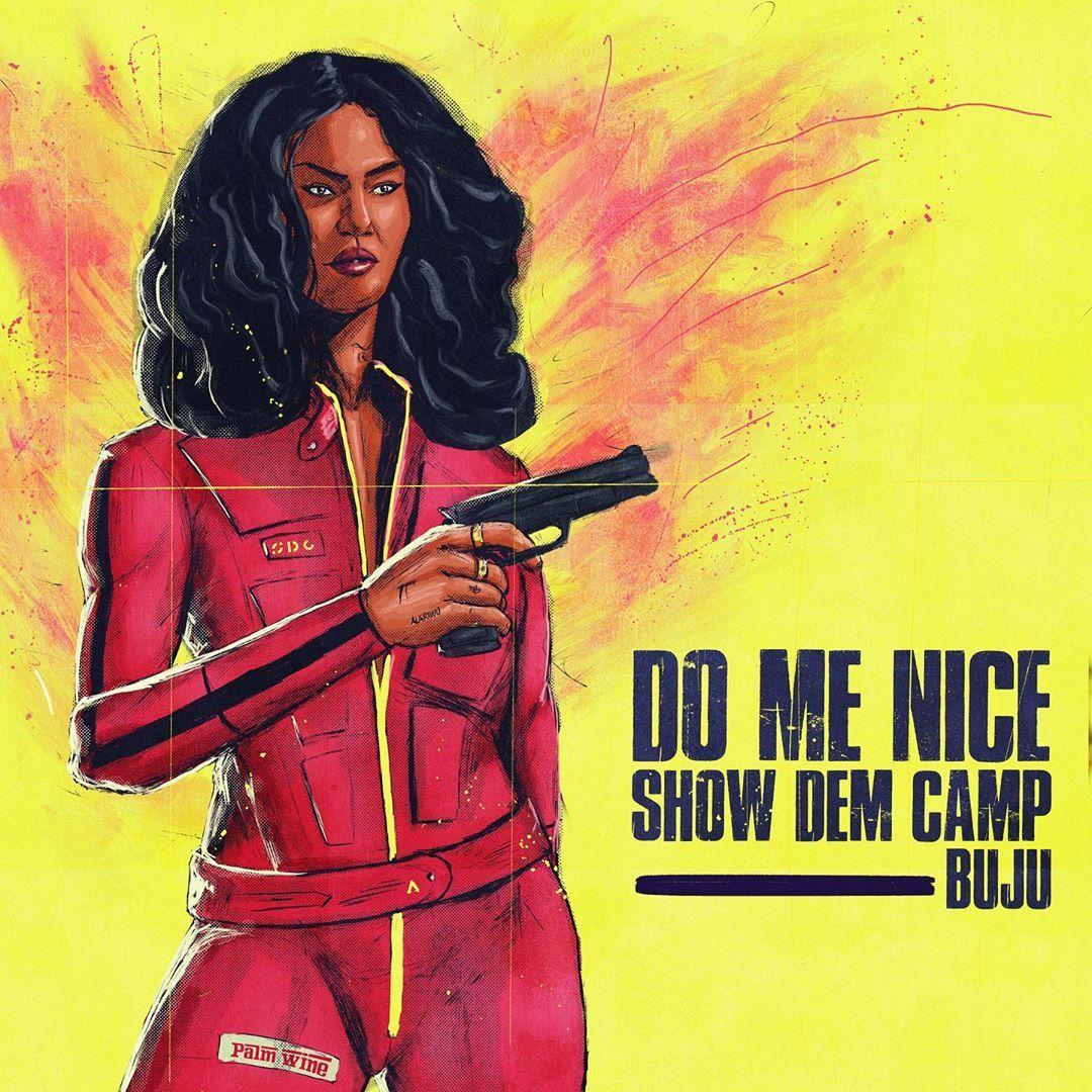 Show Dem Camp Do Me Nice Ft Buju Music In 2020 Songs Music Hip Hop Albums