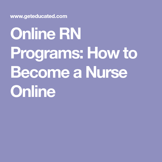 Online Rn Programs How To Become A Nurse Online Online Rn Programs Rn Programs Nursing Online