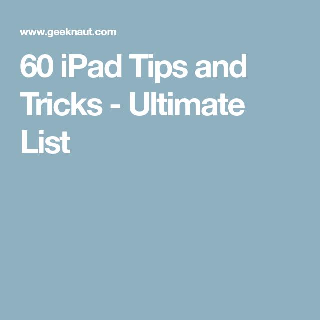 60 iPad Tips and Tricks - Ultimate List