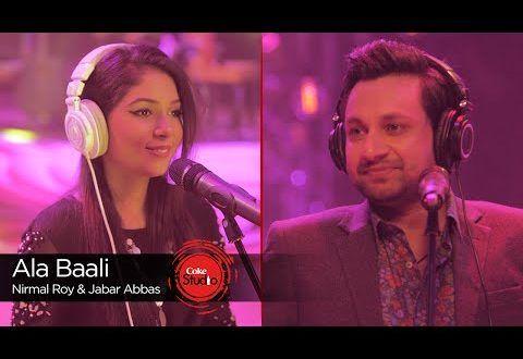 Ala Baali Coke Studio Season 9 Episode 4 Mp3 Hd Video Song