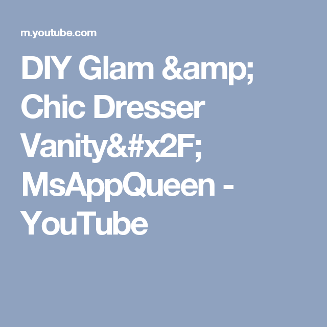 DIY Glam & Chic Dresser Vanity/ MsAppQueen - YouTube