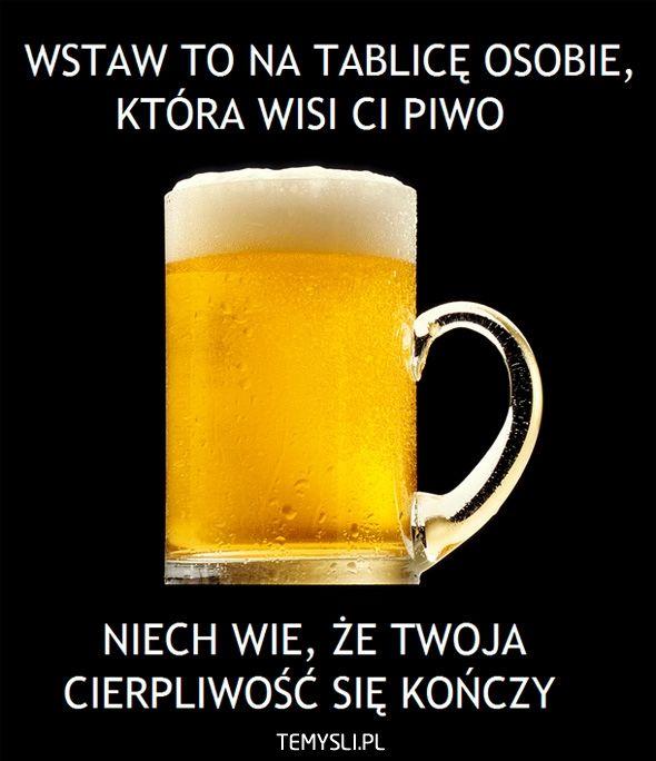 Moje Piwo Fb Piwo Wesołe Cytaty I Cytaty
