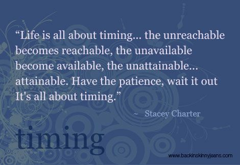 All About Timing Time Quotes Words Life Quotes