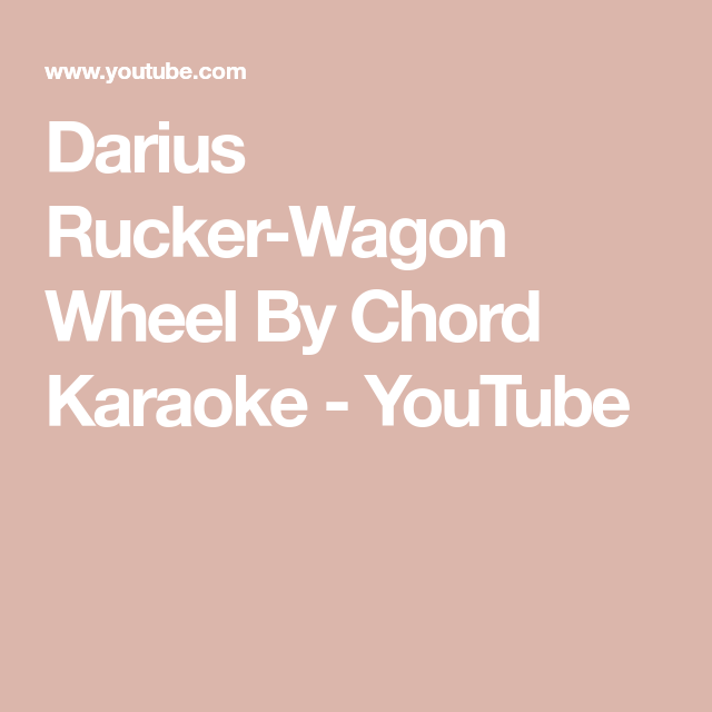 Darius Rucker Wagon Wheel By Chord Karaoke Youtube Guitar
