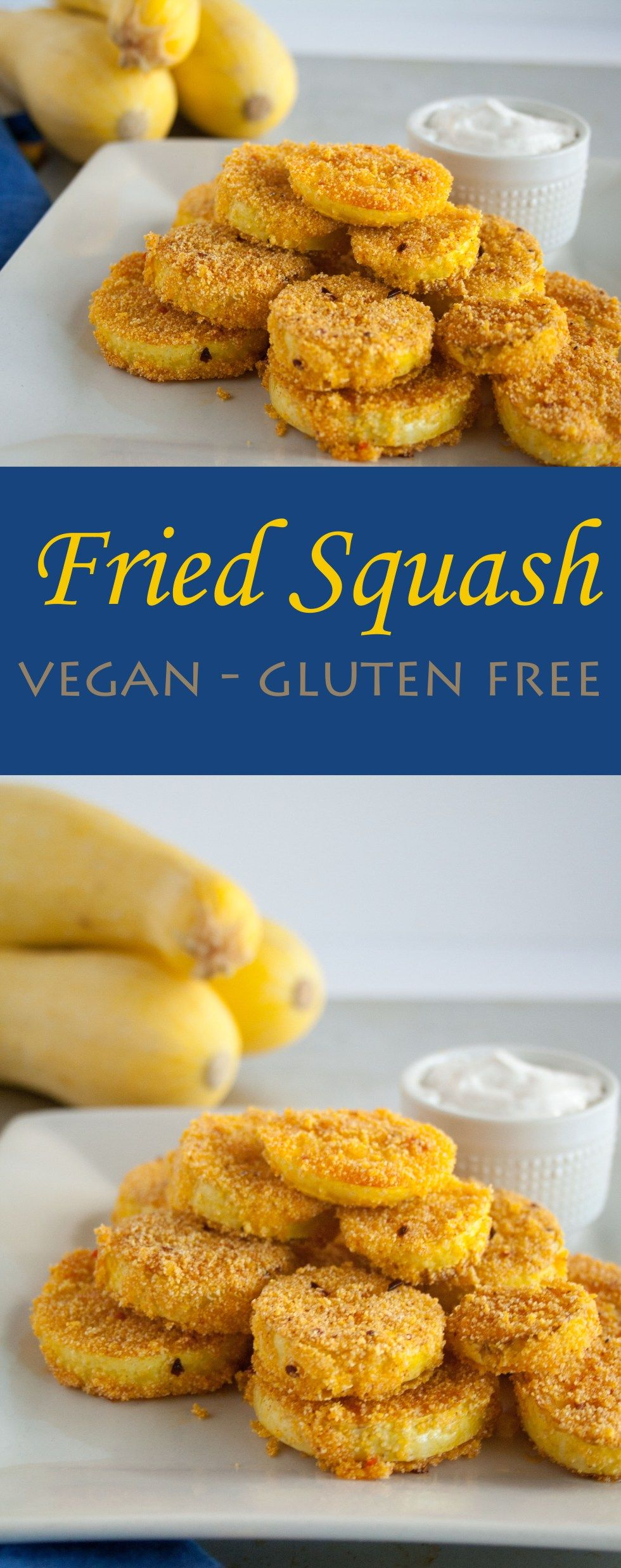 Fried Squash - These vegan gluten free bites are crispy on the outside and soft on the inside. They make a perfect appetizer or meal.