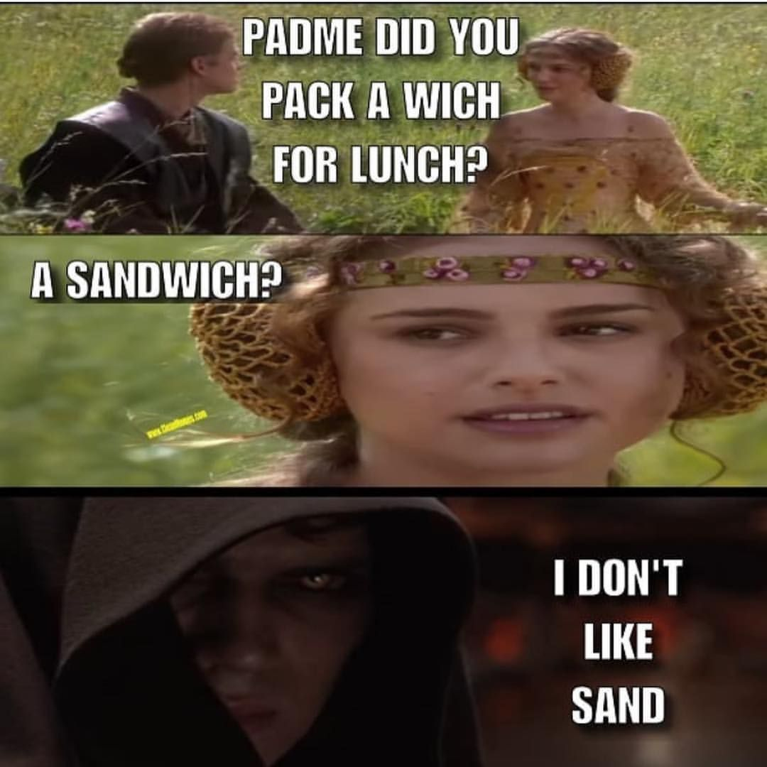 Star Wars Star Wars Memes Prequel Memes Anakin Anakin Memes Funny Star Wars Starwarsquotes Star Wars Humor Funny Star Wars Memes Star Wars Quotes