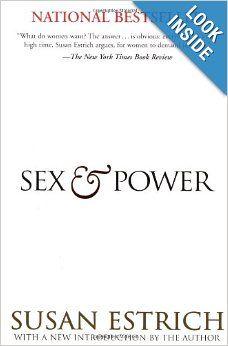 Sex and pwer by susan estrich