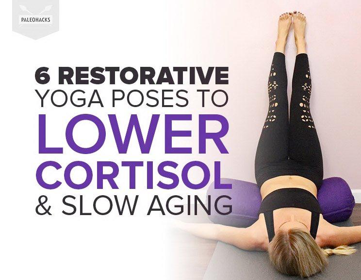 Melt Into This Restorative Yoga Routine To Lower Cortisol Slow Aging Restorative Yoga Restorative Yoga Poses Yoga Workout Routine