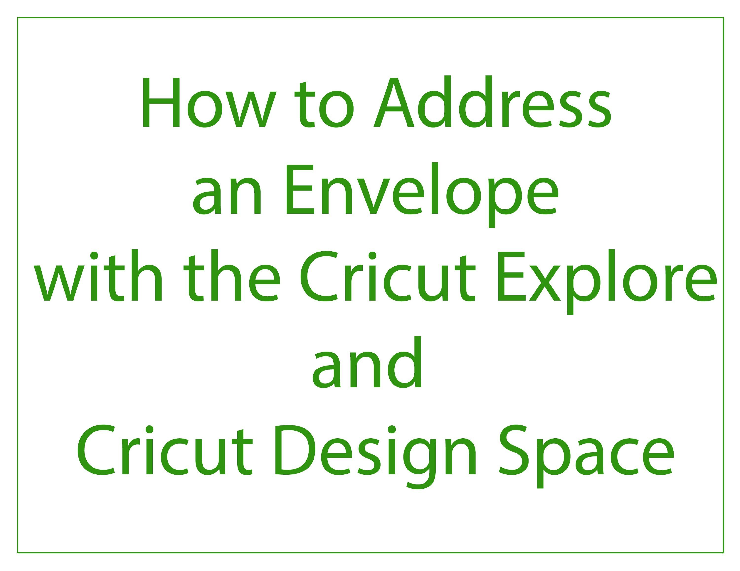 How To Address An Envelope With Cricut Explore  Design Space