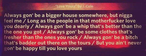 Love Yourz By J Cole Lyrics Quotes Pinterest Lyrics Song