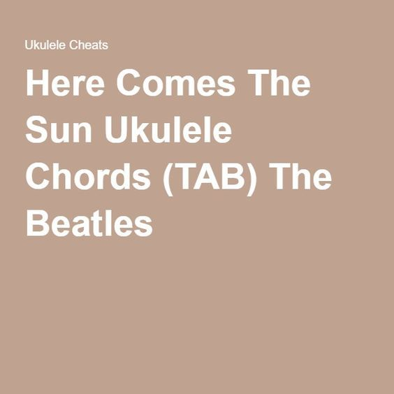 Here Comes The Sun Ukulele Chords Tab The Beatles Guitar