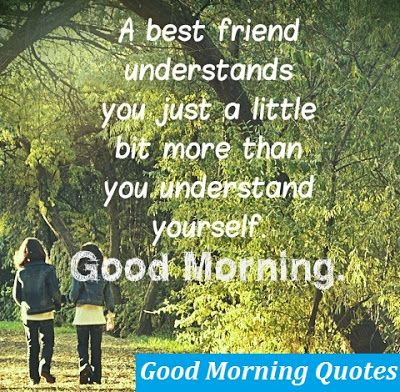 Best Friend Quotes Good Morning Quotes Good Morning Quote Images
