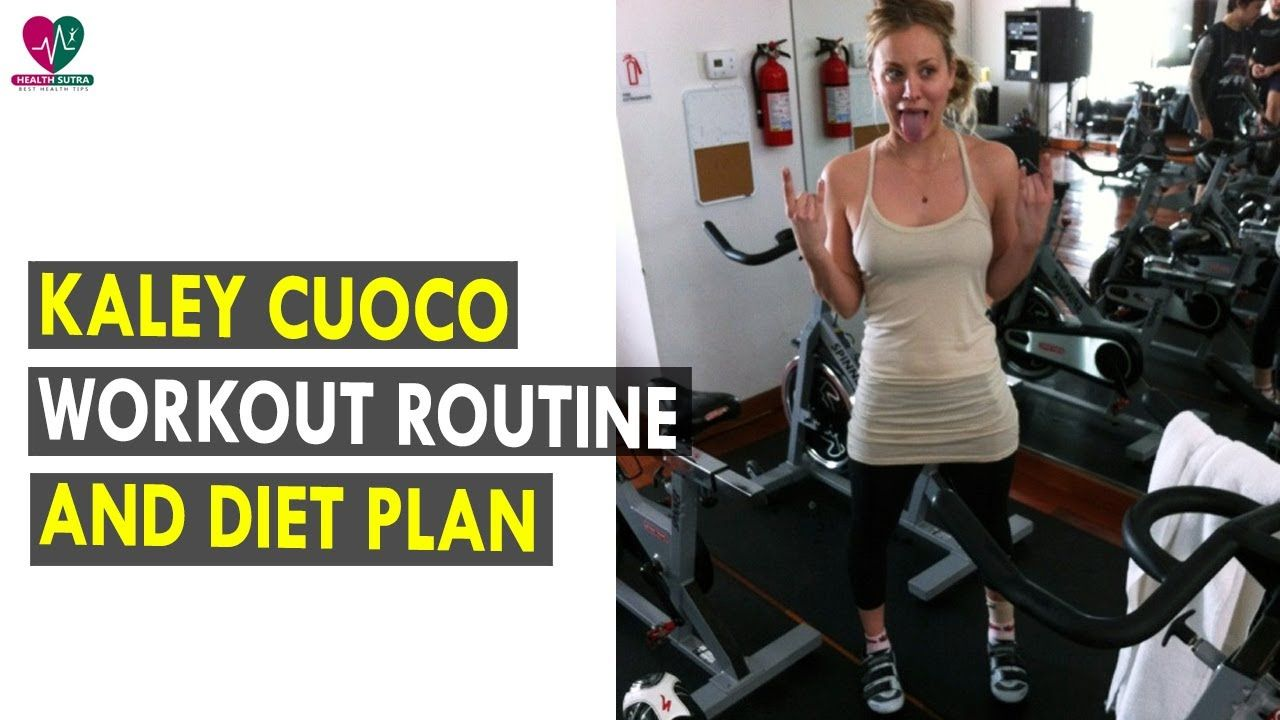Kaley Cuoco Workout Routine Diet Plan Health Sutra Best Health Tips Youtube Workout Routine Workout Total Body Workout