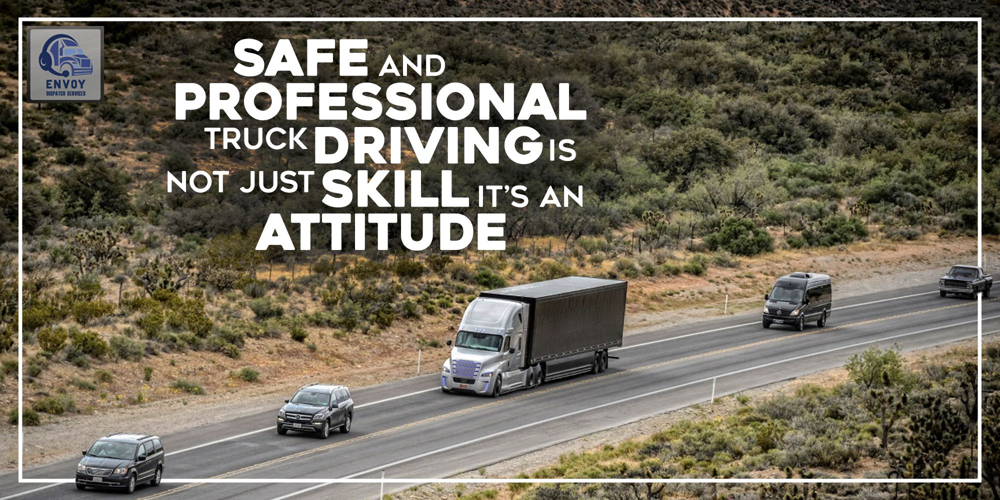 Safe and Professional Truck Driving is Not Just Skill It's