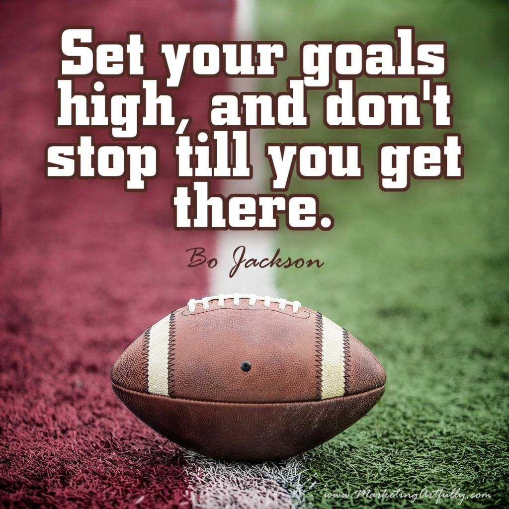 Set your goals high, and don't stop till you get there. Bo