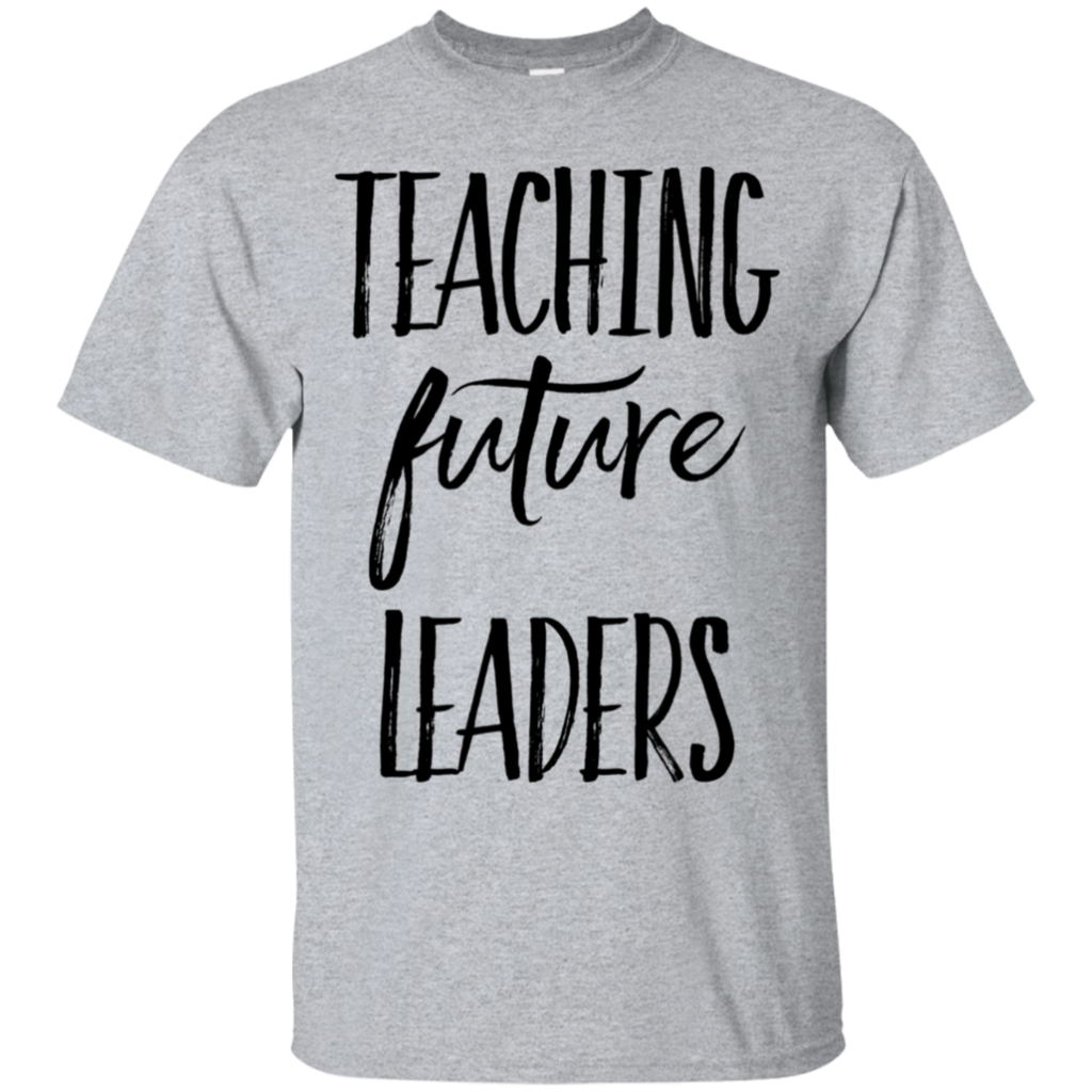 Teaching Future Leaders T-Shirt