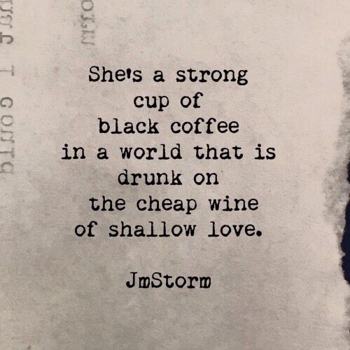 Independent Women Quotes Stunning Independent Woman  A Strong Cup Of Black Coffee Well Said .