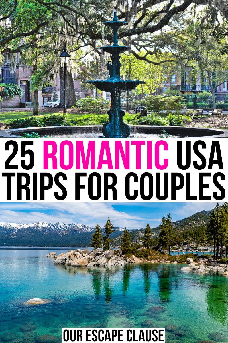 25 Most Romantic Getaways In The Usa Our Escape Clause In 2020 Romantic Travel Destinations Travel Usa Romantic Getaways