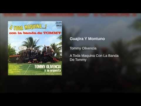 """""""Guajira Y Montuno""""  - TOMMY OLIVENCIA Y SU ORQ"""