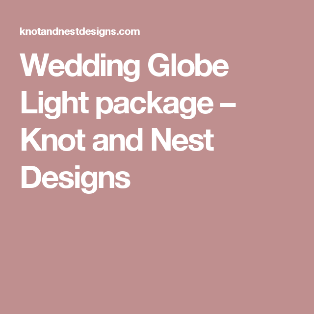 Wedding Globe Light package – Knot and Nest Designs