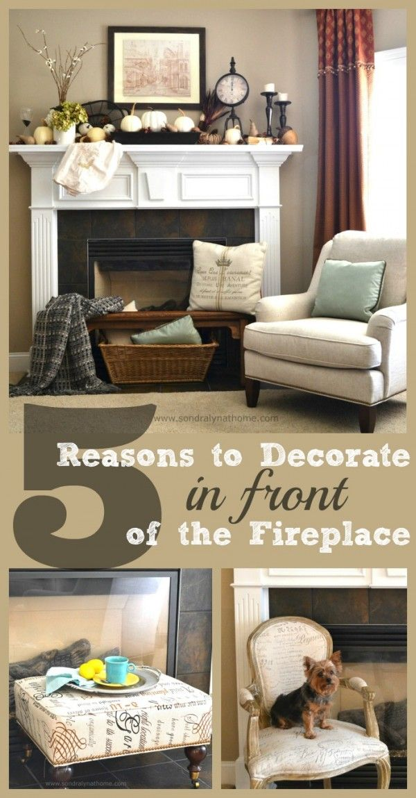 5 Reasons To Decorate In Front Of The Fireplace Sondra Lyn At Home Home Decor Fireplace Mantle Decor Decor