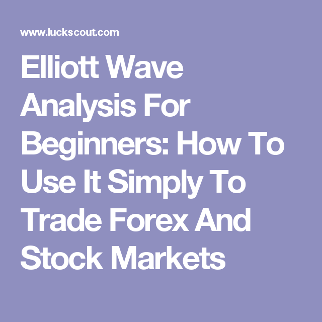 Elliott Wave Analysis For Beginners How To Use It Simply To Trade