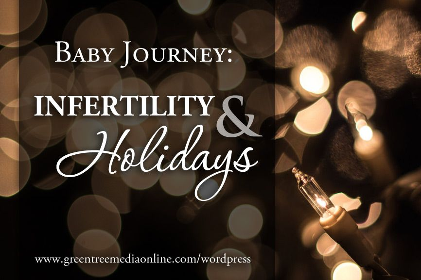 Baby Journey: Infertility During the Holidays