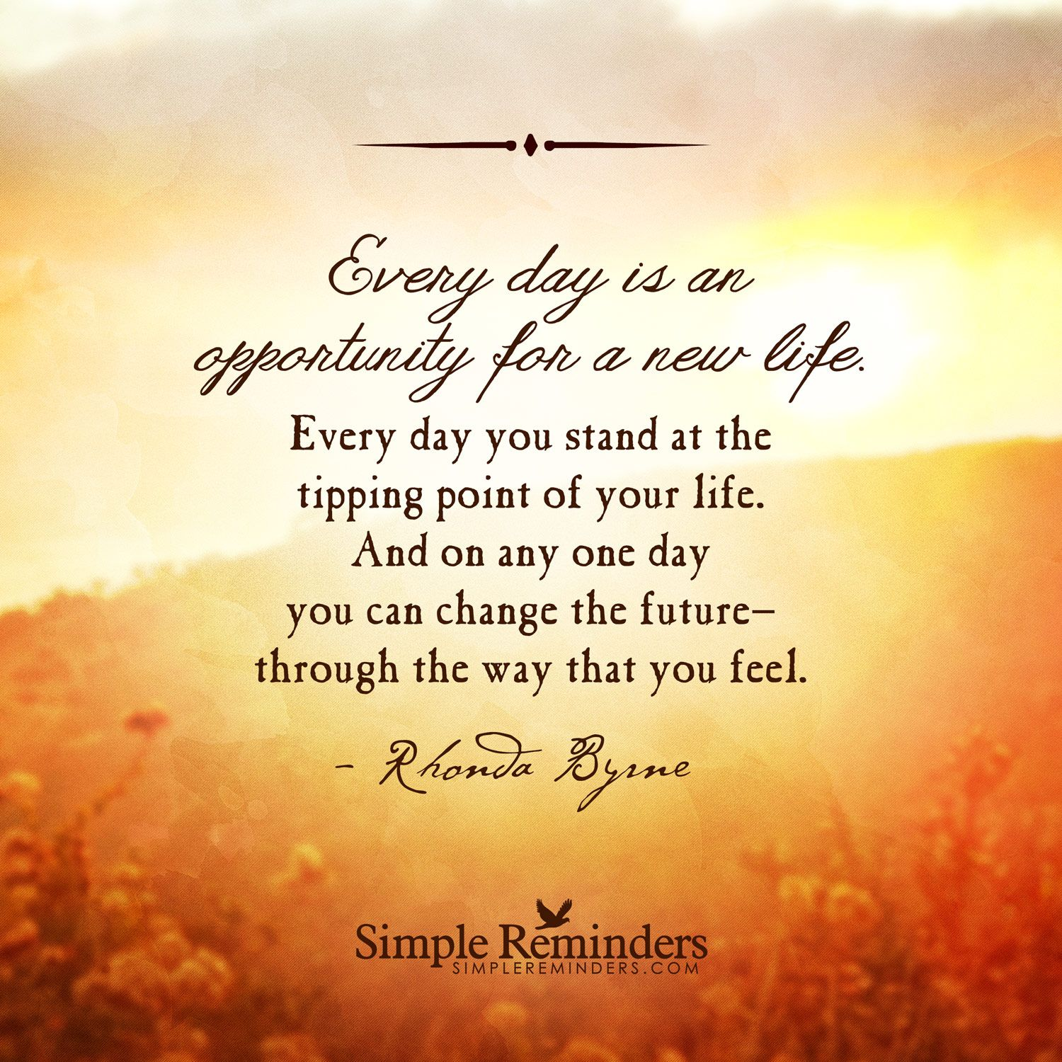 """Simple Way Of Life Quotes: """"Every Day Is An Opportunity For A New Life. Every Day You"""