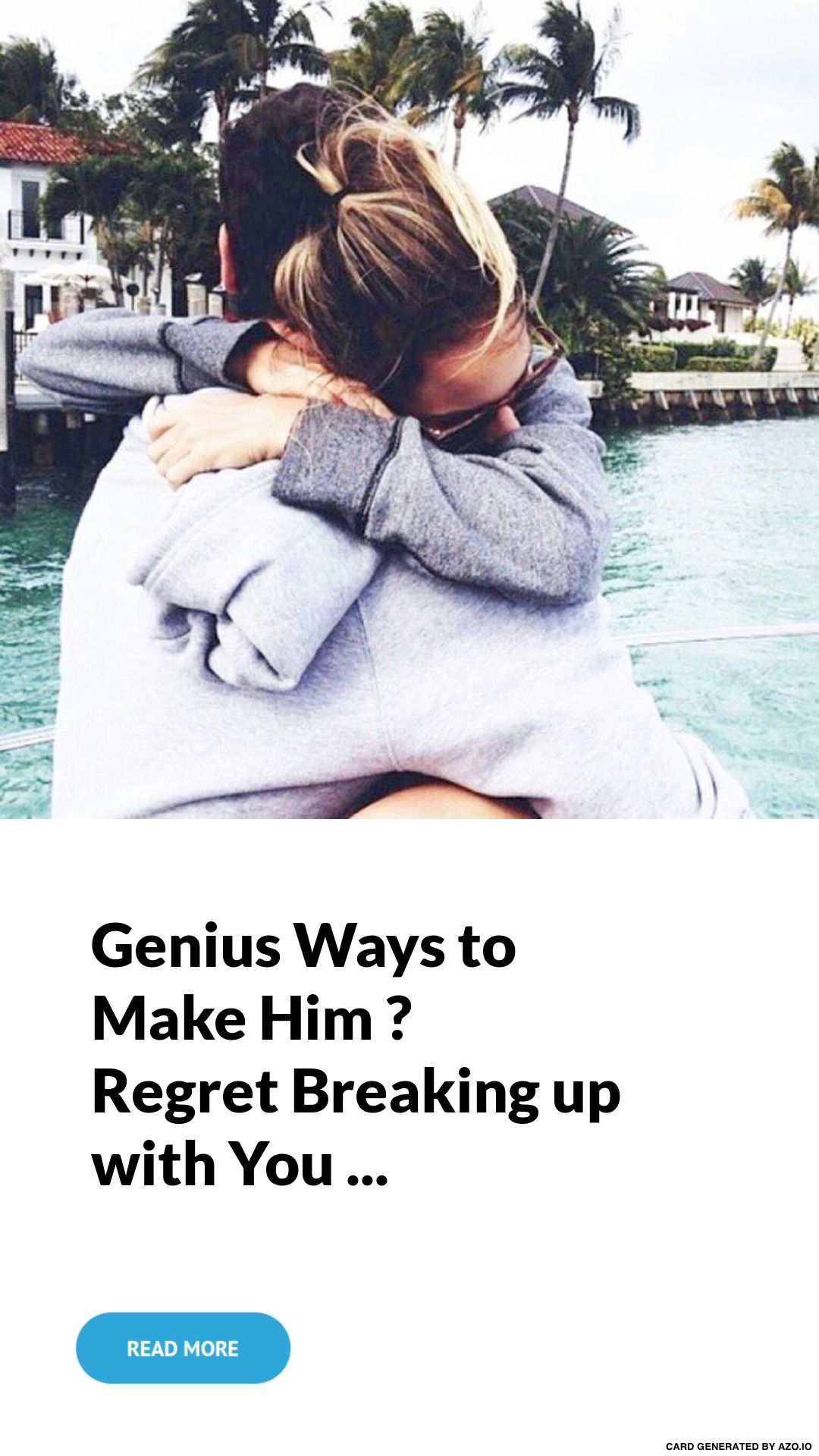 How to make him regret that he left you