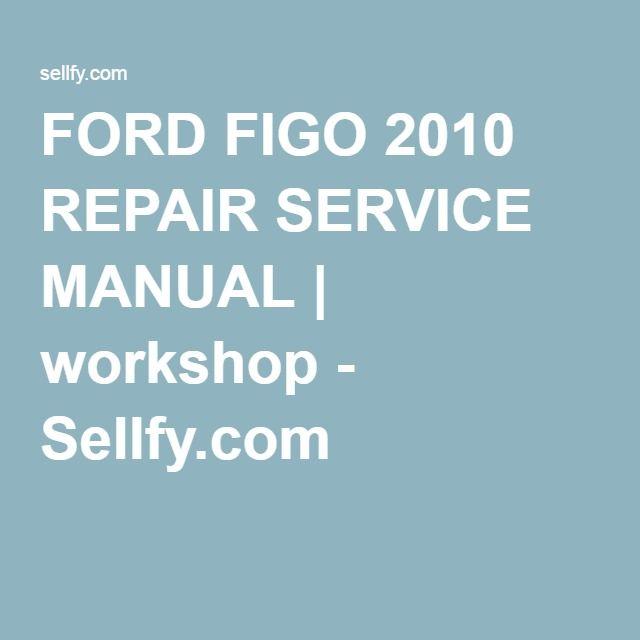 Ford figo 2010 repair service manual workshop sellfy ford figo 2010 repair service manual workshop sellfy fandeluxe Images