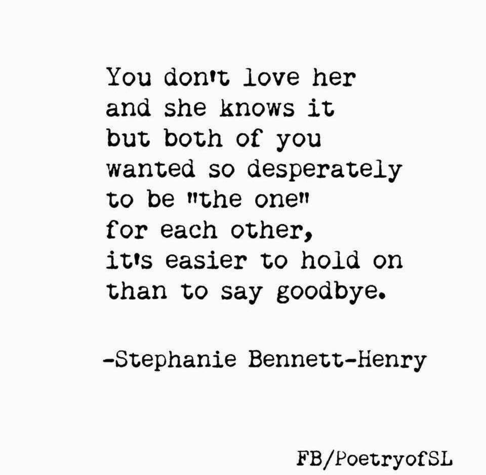 You Didn T Love Her Quotes Beauteous You Don't Love Her And She Knows It Reminders  Pinterest