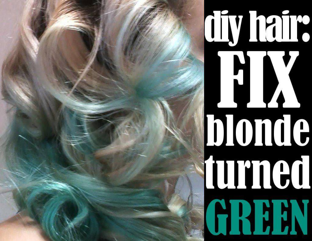 Diy Hair How To Fix Blonde Hair Turned Green Blonde Hair Turned