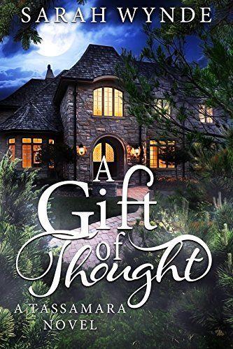 A Gift of Thought (Tassamara Book 2), http://www.amazon.com/dp/B008A8C5F2/ref=cm_sw_r_pi_awdm_vsbTub1CKYE4Q