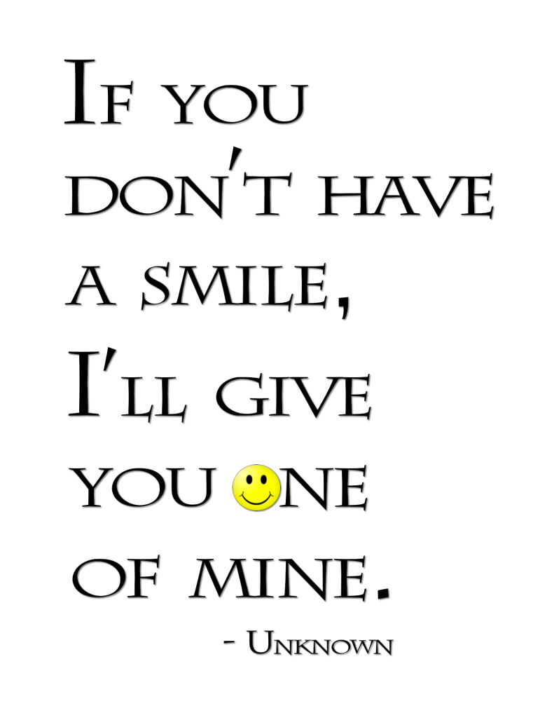 If You Don T Have A Smile Word Art Freebie Smile Word Smile Quotes Smile Quotes Funny