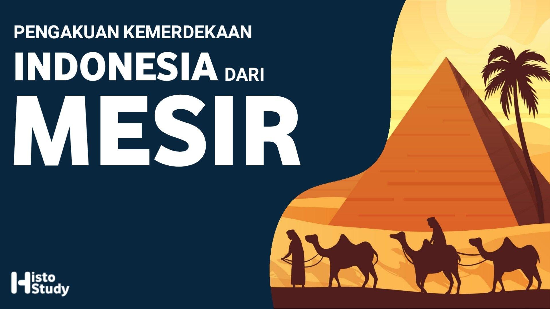 Pengakuan Kemerdekaan Indonesia Dari Mesir Mesir Indonesia Kairo