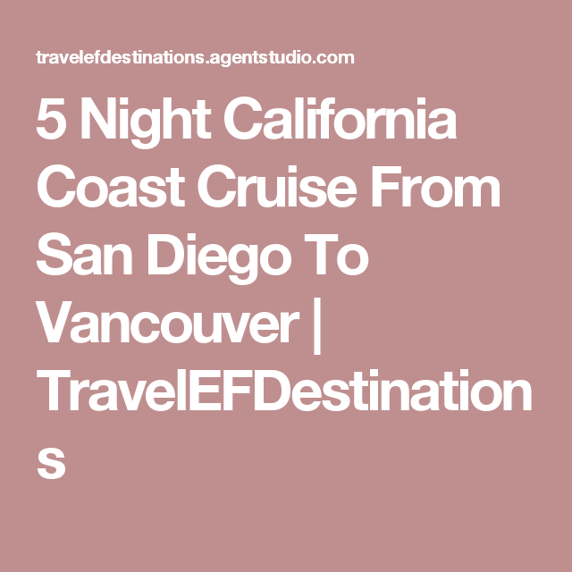 Night California Coast Cruise From San Diego To Vancouver - California coast cruises