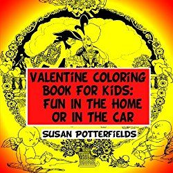 Valentine Coloring Book For Kids Fun In The Home Or In The Car