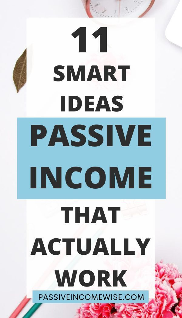 11 Smart Passive Income Ideas that Actually Work -