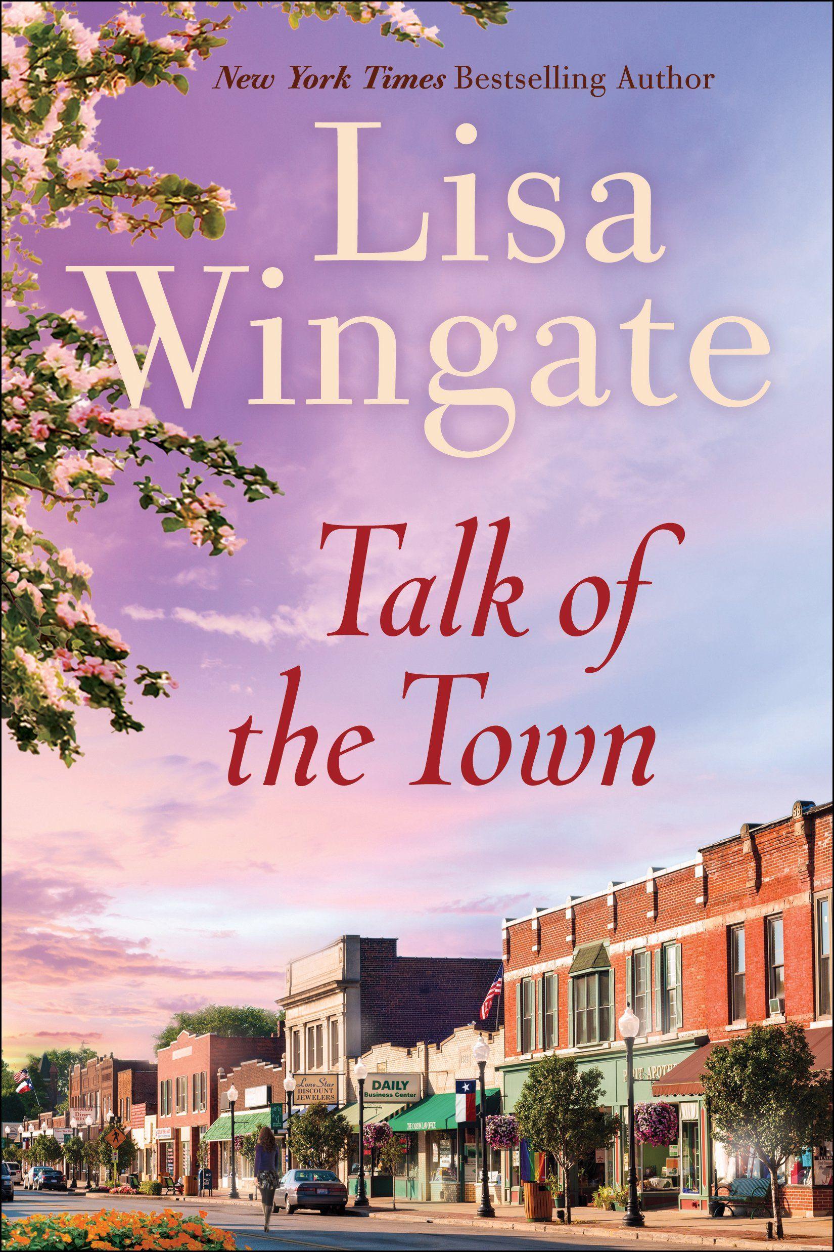 Lisa Wingate - Talk of the Town / #awordfromJoJo #ChristianFiction ...