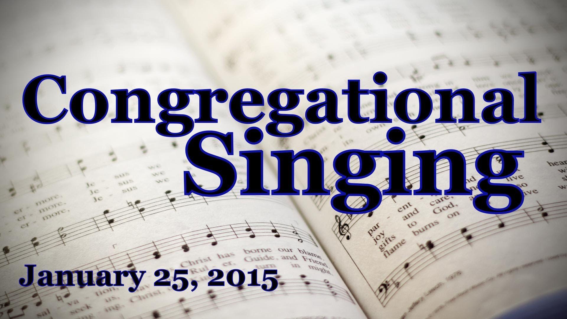 Congregational Singing - 1/25/2015 p.m.