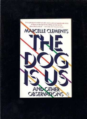 The Dog Is Us by Marcelle Clements http://www.amazon.com/dp/0140084452/ref=cm_sw_r_pi_dp_RZhswb0HMKPQN
