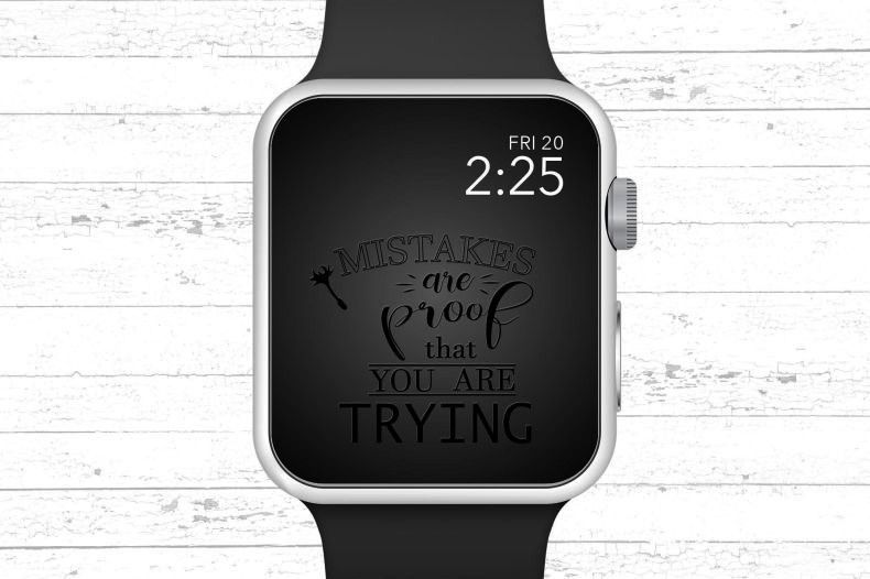 Watch Wallpaper Mistakes Are Proof That Your Are Trying Motivational Quote Apple Watch Apple Watch Wallpaper Mistakes Are Proof That Your Are Trying Motivational Quote Ap...
