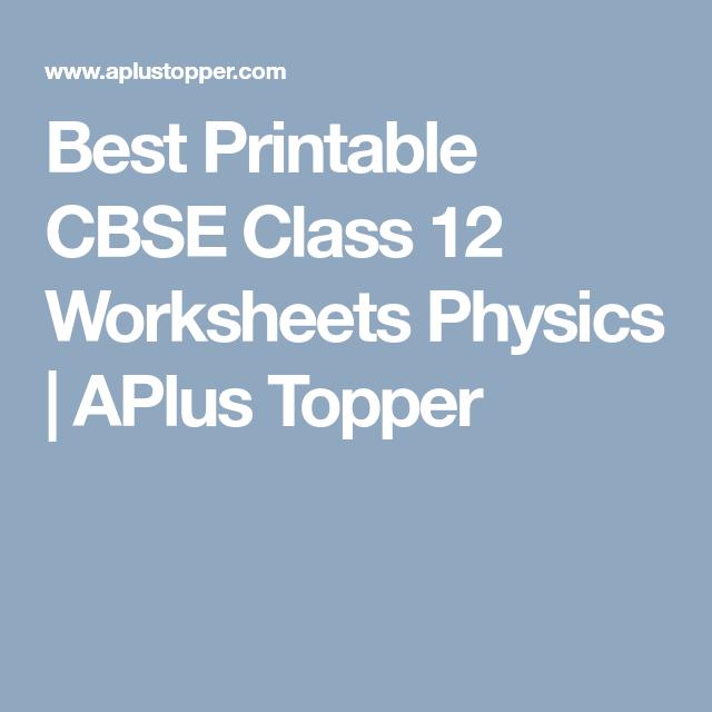 photo regarding Printable Physics Worksheets titled Perfect Printable CBSE Cl 12 Worksheets Physics APlus